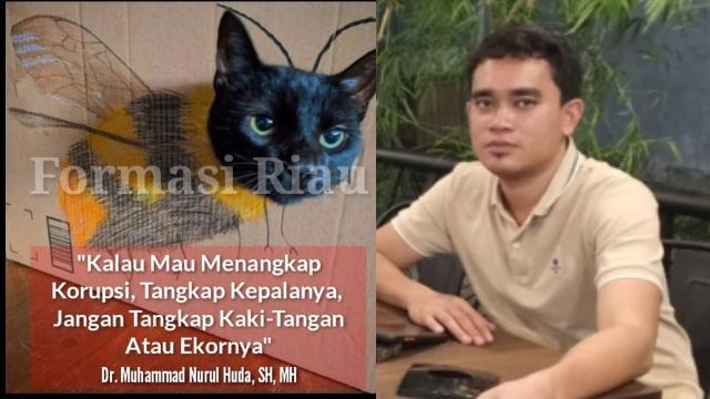 Terlalu Lama, Dr. M Nurul Huda: Tangkap Semua Pelaku Terduga Korupsi Bagian Protokoler Setda Inhu